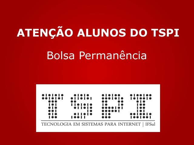 Atenção Alunos do TSPI - Bolsa Permanência